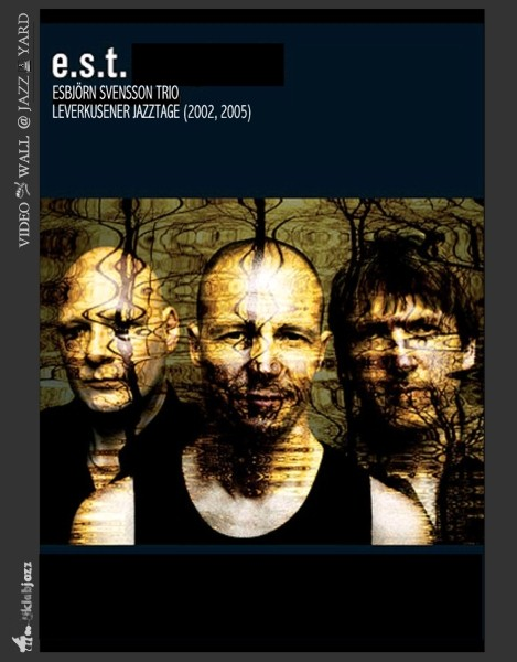 Esbjörn Svensson Trio - Leverkusener Jazztage